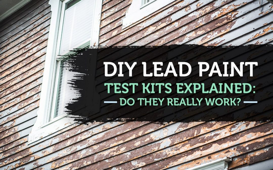 diy lead paint test kits explained do they really work