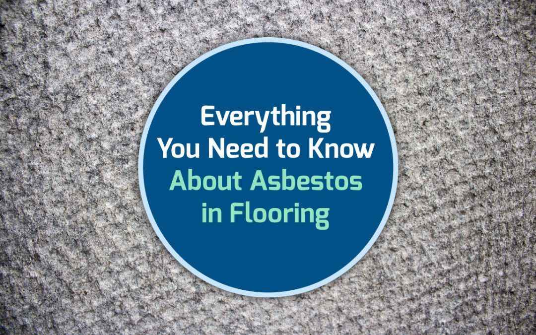 blog header image of a grey carpet with text that says everything you need to know about asbestos in flooring